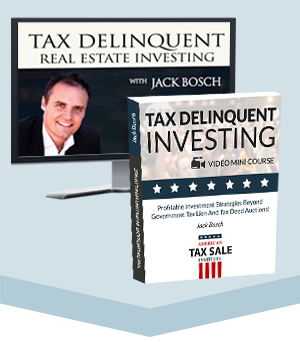 Tax Delinquent Real Estate Investing With Jack Bosch